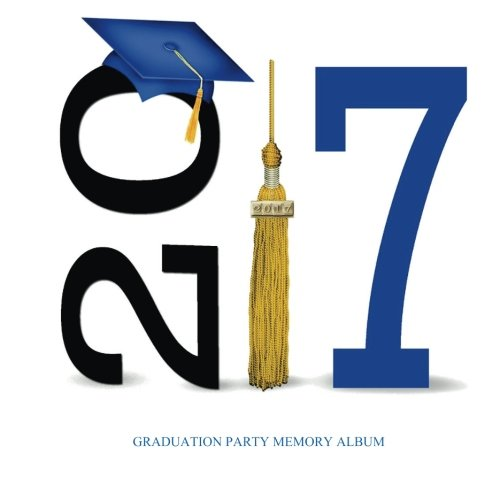 2017 Graduation Party: Memory Album with Photo Frames & Guest Book 100 Pages of Party Memories Blue and Gold Graduation Party Supplies in all ... and White Graduation Party Supplies in all De