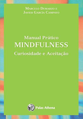 Manual Prático Mindfulness. Curiosidade e Aceitação