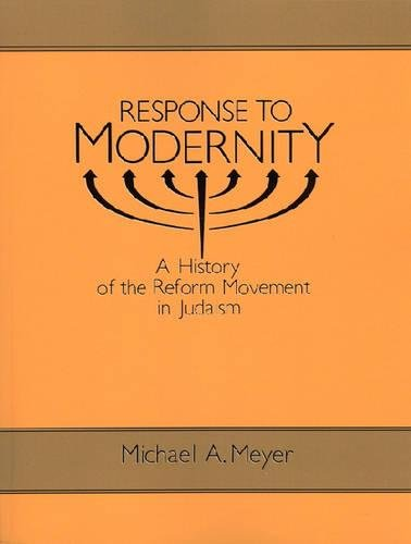 Reform Movement (Response to Modernity: A History of the Reform Movement in Judaism)