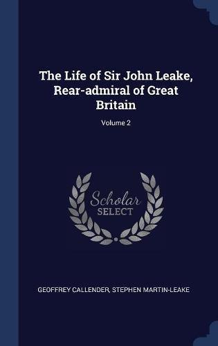 The Life of Sir John Leake, Rear-admiral of Great Britain; Volume 2 pdf