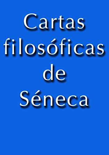 Amazon.com: Cartas Filosoficas de Séneca (Spanish Edition ...