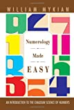Numerology Made Easy, William Mykian, 1465368760