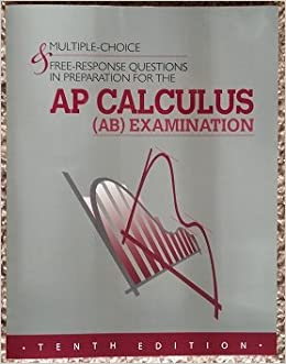 Multiple Choice Free Response Questions In Preparation For The Ap Calculus Ab Examination David Lederman 9781934780428 Amazon Com Books