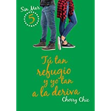 Tú tan refugio y yo tan a la deriva (Sin Mar 5) (Spanish Edition)