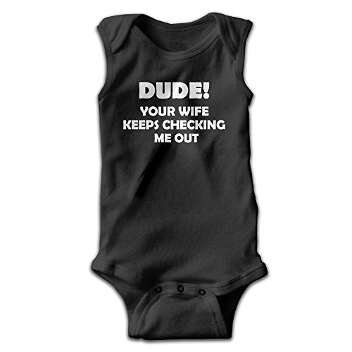 The Dude Costume Baby (Baby Infant Romper Dude Your Wife Keeps Checking Me Out Sleeveless Jumpsuit Costume 24 Months)