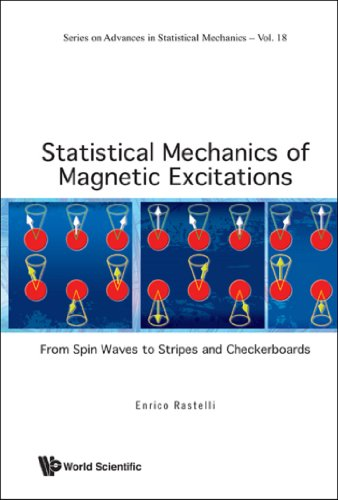 (Statistical Mechanics of Magnetic Excitations:From Spin Waves to Stripes and Checkerboards (Series on Advances in Statistical Mechanics Book 18) )