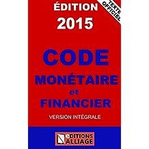 Code monétaire et financier 2015 (French Edition)