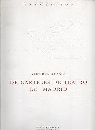 Veinticinco años de carteles de teatro en Madrid: Exposición ...