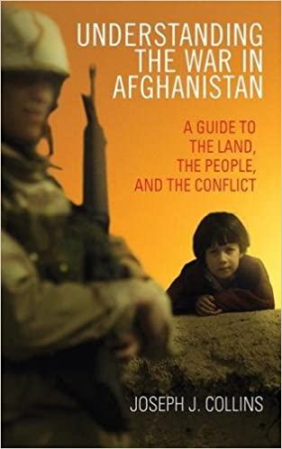 Book Understanding the War in Afghanistan: A Guide to the Land, the People, and the Conflict