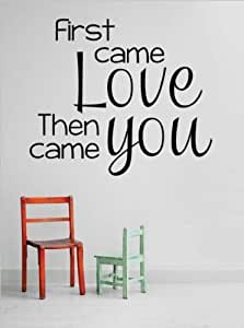 Decal - Vinyl Wall Sticker : First Came Love Then You Came Quote Home Living Room Bedroom Decor DISCOUNTED SALE ITEM - 22 Colors Available Size: 18 Inches X 18 Inches