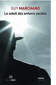 Le soleil des enfants perdus par Guy Marchand