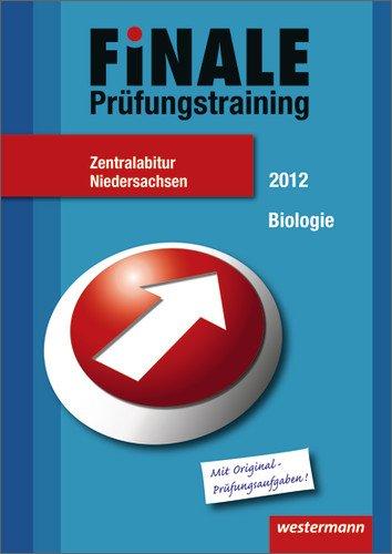 Finale - Prüfungstraining Zentralabitur Niedersachsen: Abiturhilfe Biologie 2012