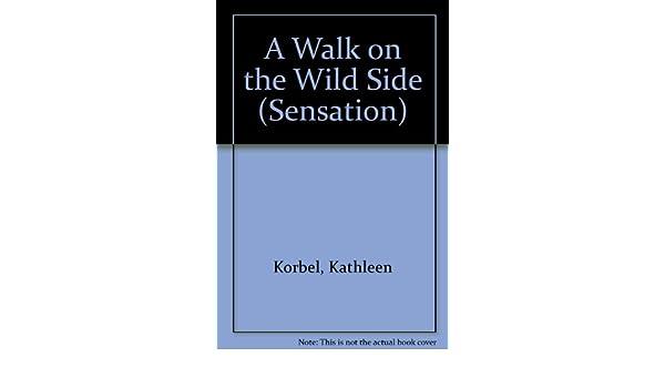 A Walk On The Wild Side Kathleen Korbel 9780373593453 Books