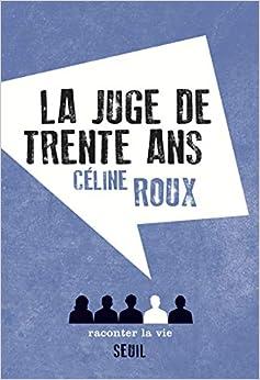 Book's Cover of La Juge de trente ans (Français) Broché – 2 octobre 2014