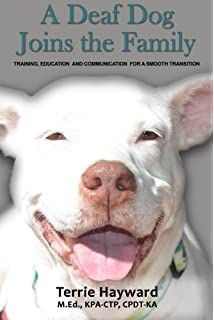 Living With A Deaf Dog A Book Of Advice Facts And Experiences
