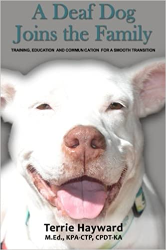 A Deaf Dog Joins The Family Training Education And Communication