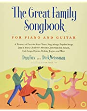 Great Family Songbook: A Treasury of Favorite Show Tunes, Sing Alongs, Popular Songs, Jazz & Blues, Children's Melodies, International Ballads, Folk Songs, Hymns, Holiday Jingles, and More for Piano and Guitar