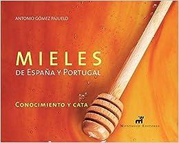 Mieles de España y Portugal: Amazon.es: Antonio Gomez Pajuelo, Antonio Gomez Pajuelo: Libros