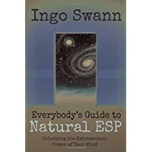 Everybody's Guide to Natural ESP: Unlocking the Extrasensory Power of Your Mind