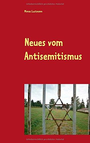 Neues vom Antisemitismus  [Lustmann, Monas] (Tapa Blanda)