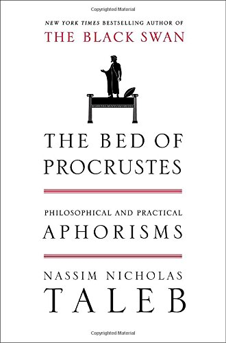 The Bed of Procrustes: Philosophical and Practical Aphorisms (Incerto): Nassim Nicholas Taleb: 9781400069972: Amazon.com: Books
