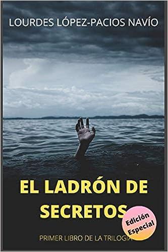 El Ladrón de Secretos de Lourdes López-Pacios Navío