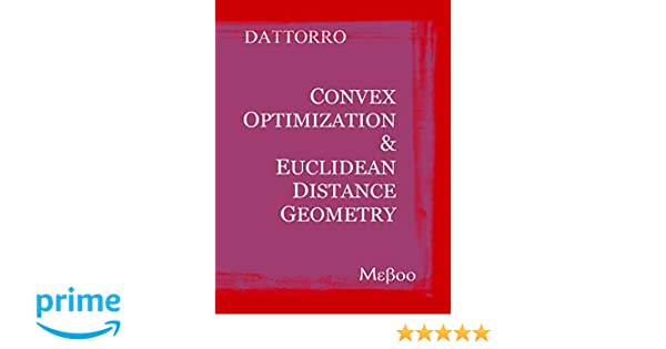 Amazon convex optimization euclidean distance geometry amazon convex optimization euclidean distance geometry 9780615193687 jon dattorro books fandeluxe Choice Image