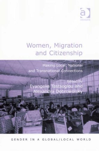 Download Women, Migration and Citizenship: Making Local, National and Transnational Connections (Gender in a Global/Local World) Pdf
