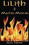 Lilith, tome 2 : Maître Merlin par Tremm