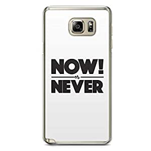 Inspirational Samsung Note 5 Transparent Edge Case - Now or Never