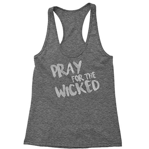 Expression Tees Racerback Pray for The Wicked Small Heather Grey Ladies Tank Top