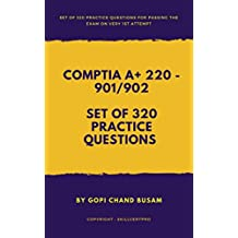 CompTIA A+ Certification 220 - 901, 902 Practice Questions 2018: CompTIA A+ Certification Preparation Guide for Exam