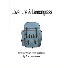 Book Love, Life & Lemongrass: Travels Through South East Asia- Common