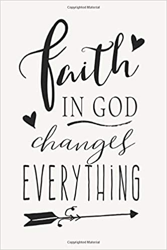 faith in god changes everything religious theme christian quotes
