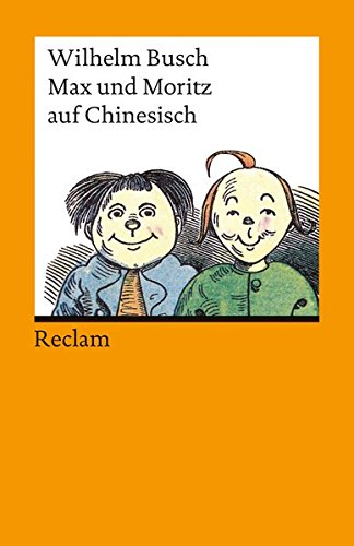 Max und Moritz auf Chinesisch: Chinesische Nachdichtung von Lü Xuan (Chin./Dt.) (Reclams Universal-Bibliothek)