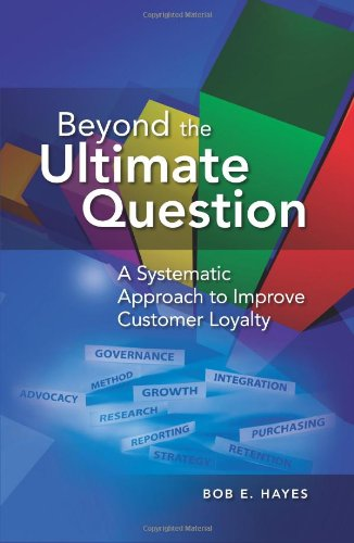 Beyond the Ultimate Question: A Systematic Approach to Improve Customer Loyalty