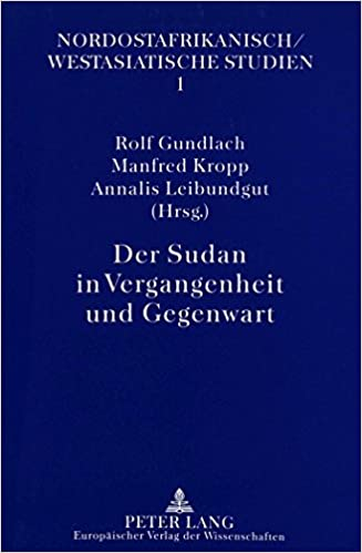 Der Sudan in Vergangenheit Und Gegenwart: (Sudan Past and Present) (Nordostafrikanisch-Westasiatische Studien)