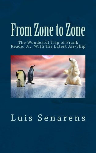 Download From Zone to Zone: The Wonderful Trip of Frank Reade, Jr., With His Latest Air-Ship PDF