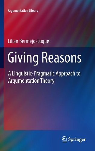 Download Giving Reasons: A Linguistic-Pragmatic Approach to Argumentation Theory: 20 (Argumentation Library) Pdf