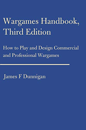 Wargames Handbook, Third Edition: How to Play and Design Commercial and Professional Wargames