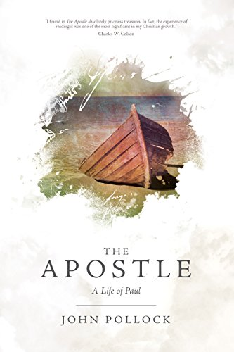 The Apostle: The Life of Paul (John Pollock Series) (Apostles Of The Church Of Jesus Christ)