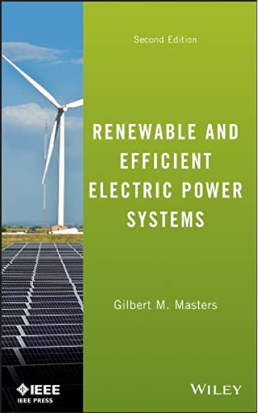 Renewable And Efficient Electric Power Systems Masters Gilbert M 9781118140628 Amazon Com Books