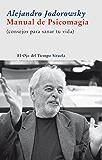 Manual de psicomagia (El Ojo del Tiempo) (Spanish Edition)