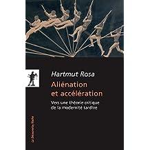 Aliénation et accélération (POCHES SCIENCES t. 406) (French Edition)