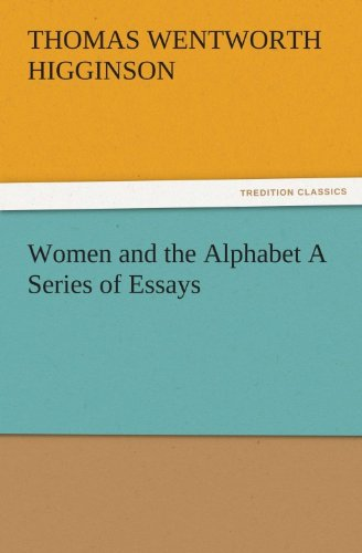 Women and the Alphabet A Series of Essays (TREDITION CLASSICS)