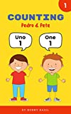 Counting Numbers: Spanish to English Counting Numeros en Ingles (Pedro & Pete Spanish Kids Book 1)
