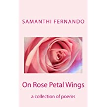 On Rose Petal Wings: a collection of poems