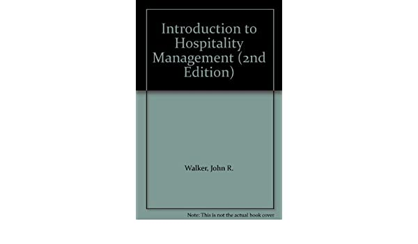 Introduction to hospitality management florida atlantic university introduction to hospitality management florida atlantic university edition 2nd edition john r walker 9780558740474 amazon books fandeluxe Gallery