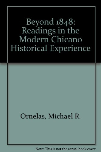 Beyond 1848: Readings in the Modern Chicano Historical Experience