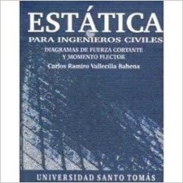 Estatica Para Ingenieros Civiles: Carlos Ramiro Vallecilla ...